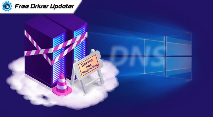 DNS Server Not Responding on Windows: How to Fix It