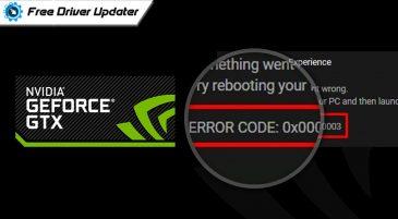 "How to Fix GeForce Experience ""Error Code 0x0003"""
