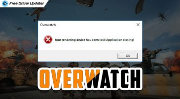 Fix Your Rendering Device Has Been Lost Overwatch Error [Solved]