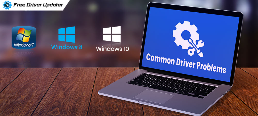 How to Fix Common Driver Problems in Windows 10, 8, 7