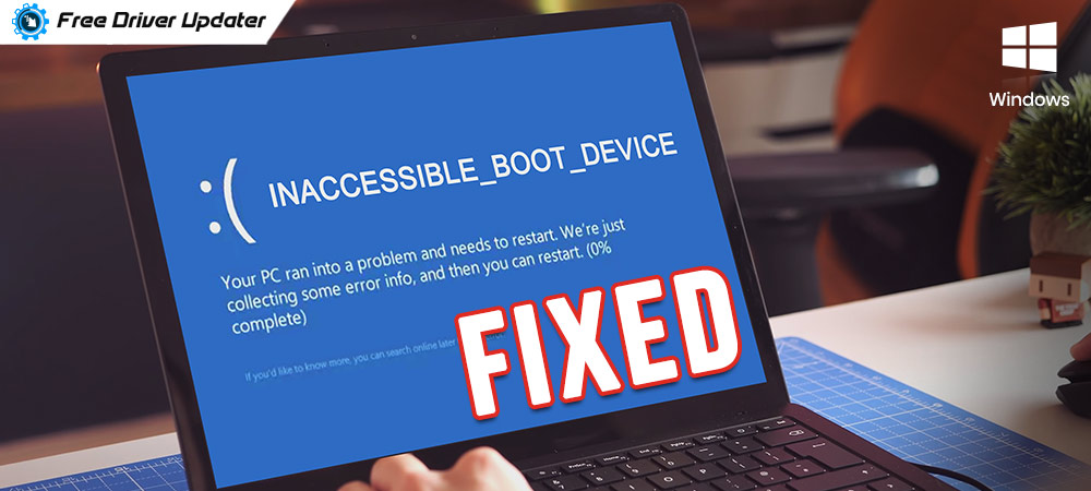 How to Fix inaccessible_boot_device error on Windows 10
