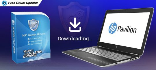 HP Pavilion dv9000 Drivers Download, Install and Update for Windows 10, 8, 7