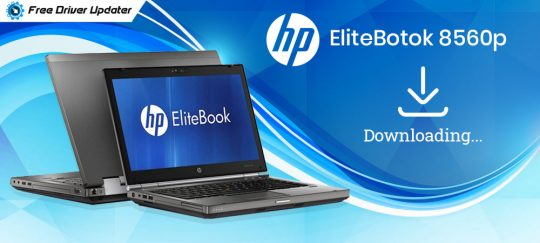 HP EliteBook 8560p Drivers Download, Install and Update