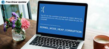 Kernel Mode Heap Corruption on Windows 10 [Solved]