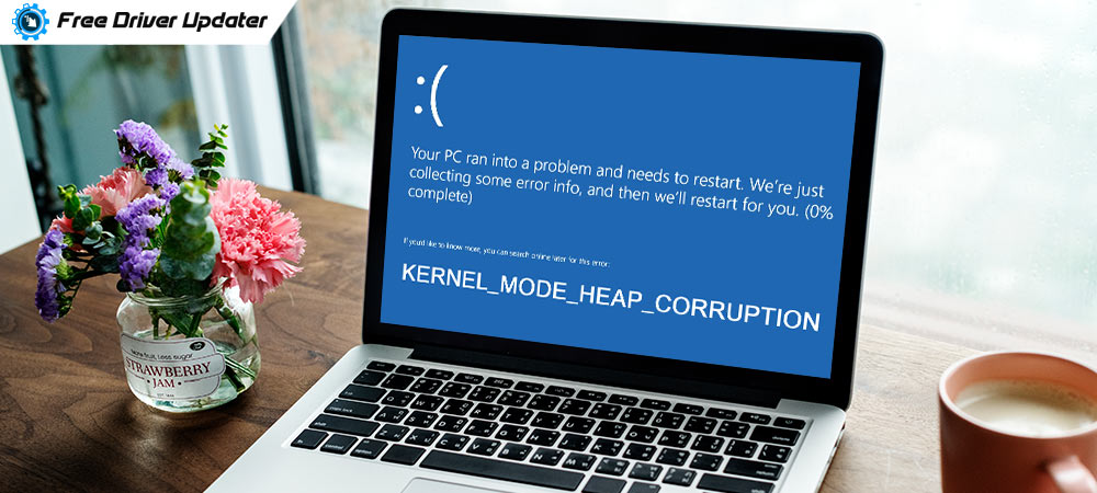 Kernel Mode Heap Corruption on Windows 10 [Solved]