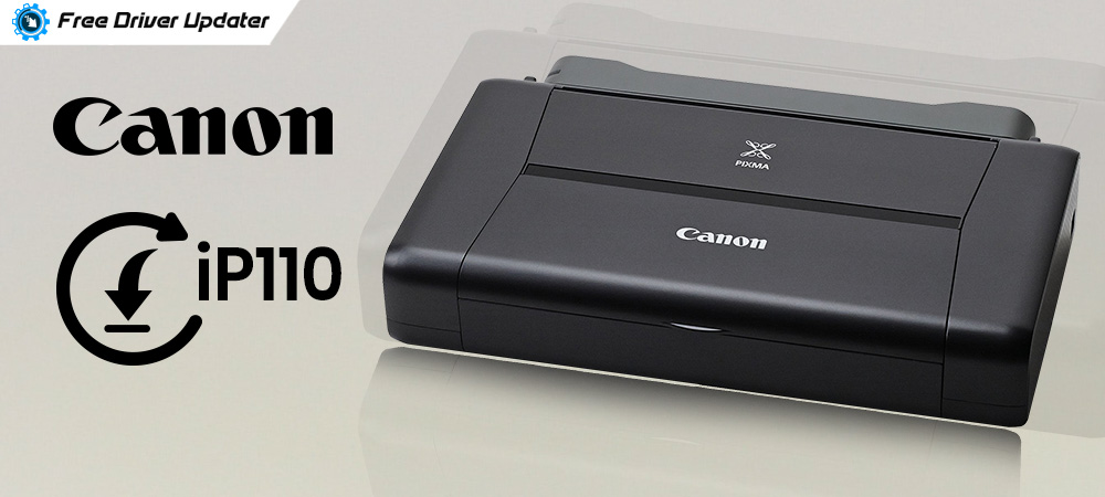 Canon iP110 Driver Download and Update for Windows 10, 8, 7