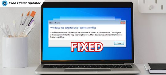 'Windows Has Detected An IP Address Conflict' Error [Fixed]
