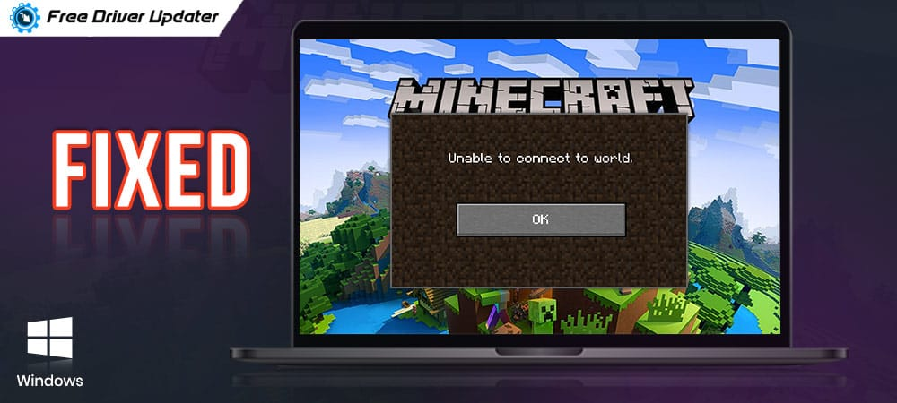 Fixed-unable-to-connect-to-world-minecraft-on-Windows-10