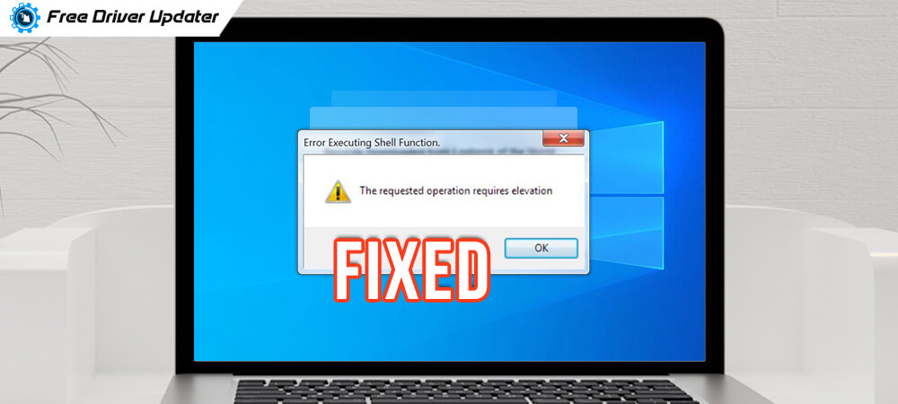 Fix-The-Requested-Operation-Requires-Elevation-Error-Windows