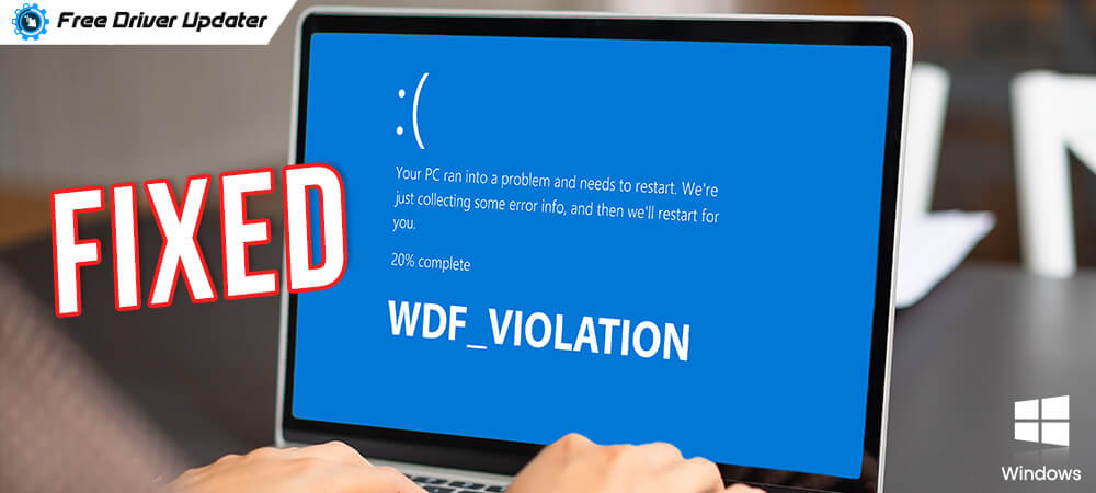 Fixed-wdf_violation-blue-screen-error-on-Windows-10
