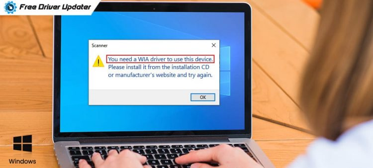 Fixed-You-Need-a-WIA-Driver-to-Use-this-Device_on-Windows-10
