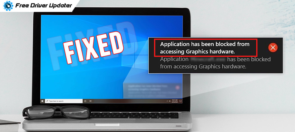 Fixed-Application-Has-Been-Blocked-from-Accessing-Graphics-Hardware-Error