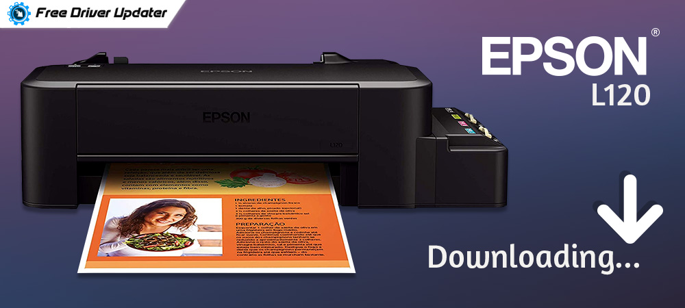 Download Driver for Epson L120 Printer Free - Updated 2021