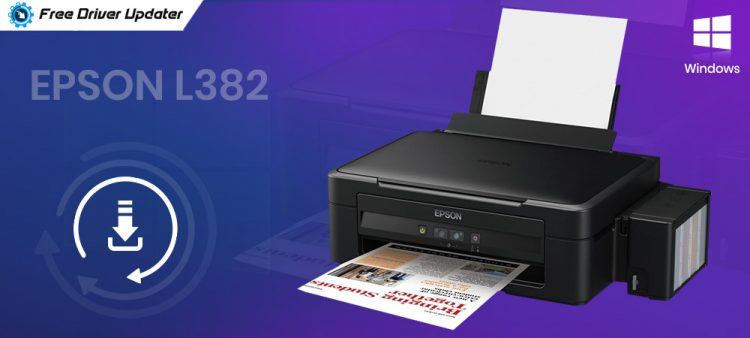 Epson L382 Driver Download, Install and Update on Windows PC