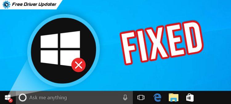 Windows 10 Start Button Not Working [FIXED]