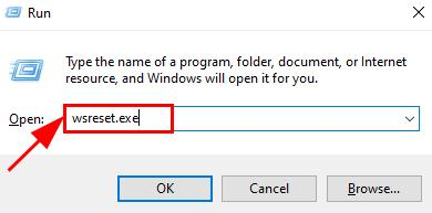 Type wsreset.exe in Run Dialog box