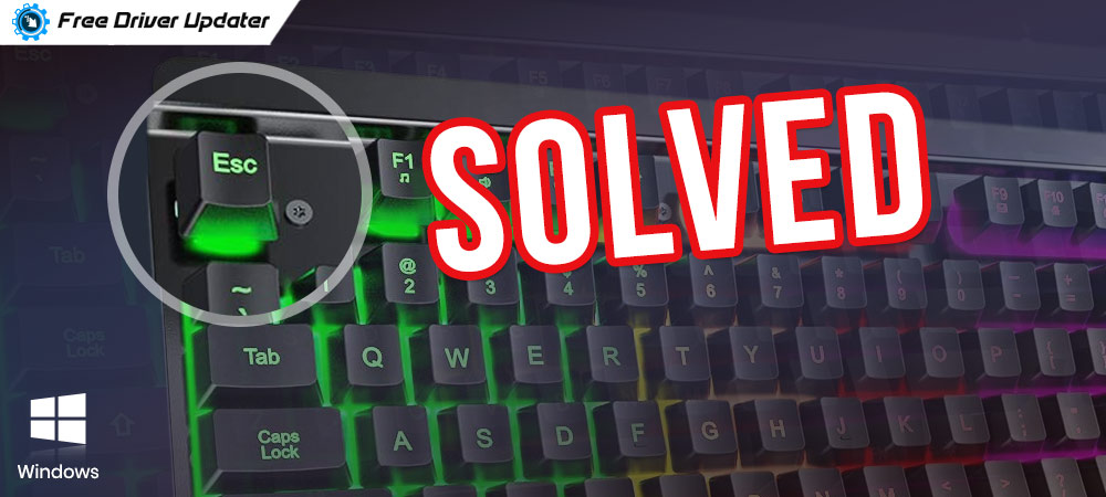 How to Fix Esc Key Not Working on Windows 10