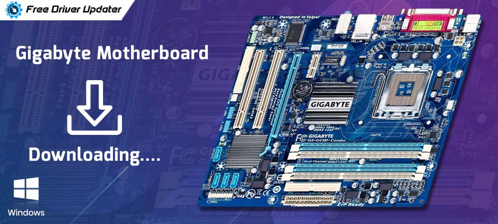Gigabyte Motherboard drivers Download, Install and Update for Windows PC