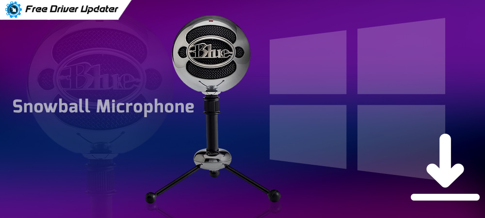 Download Blue Snowball Microphone Drivers for Windows 10, 8, 7 PC