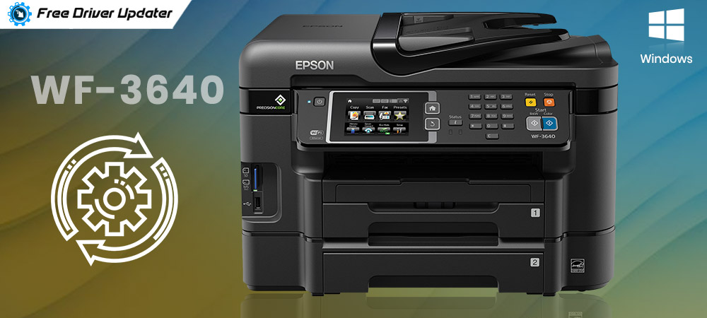 Epson WF-3640 Printer Driver Download, Install and Update for Windows PC