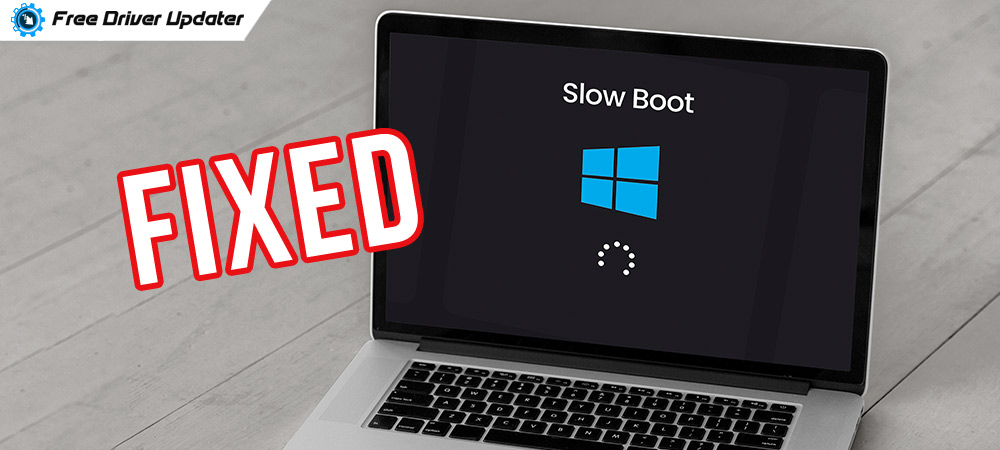 How to FIX: Windows 10 Slow Boot Issue [Complete Guide]