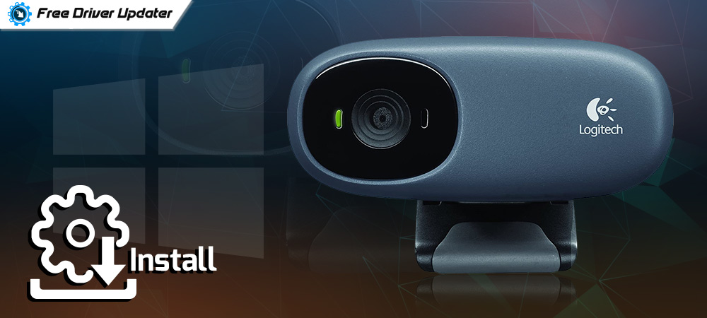 Logitech Webcam Driver Download, Install and Update for Windows 10
