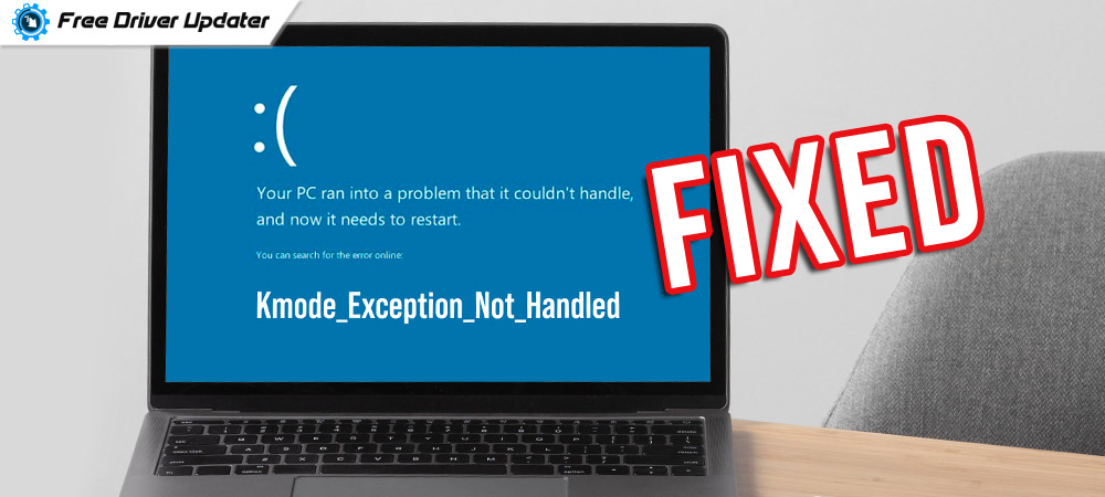 Kmode Exception Not Handled Error: What it is and how to Fix it
