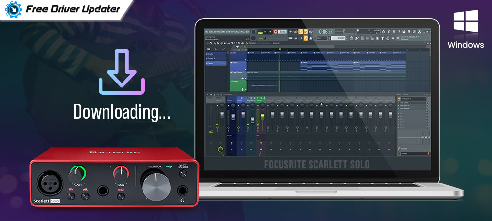 Download and Update Focusrite Scarlett Solo Driver For Windows