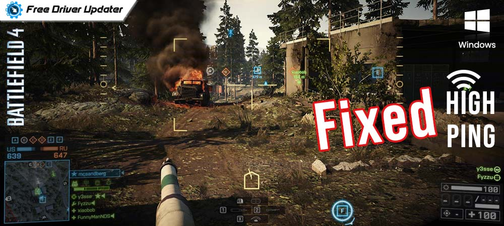 How to Fix Battlefield 4 High Ping on Windows PC – 2021 Tips