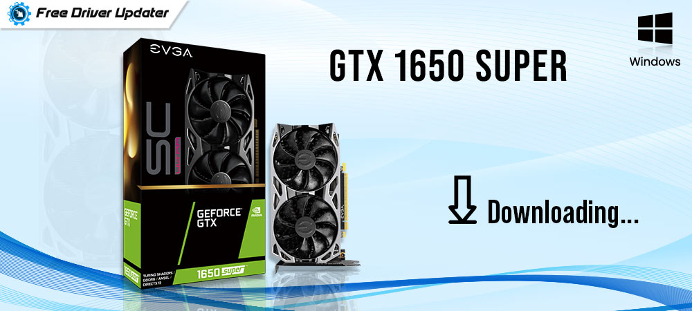 How to Download and Update GTX 1650 SUPER Drivers on Windows 10