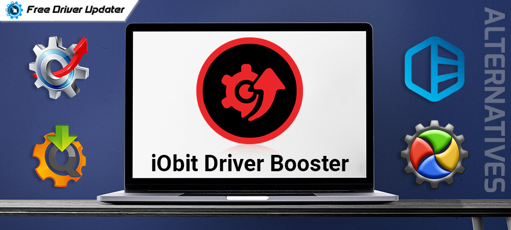 Top 5 iObit Driver Booster Alternatives (Free and Paid)