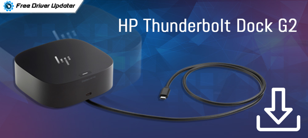 HP Thunderbolt Dock G2 Drivers (120W_230W) Download Install and Update