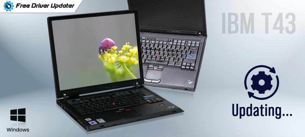 IBM ThinkPad T43 Drivers Download, Install and Update for Windows PC
