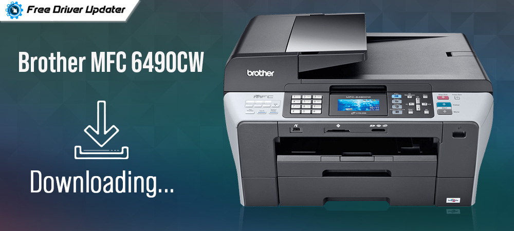 Brother MFC 6490CW Printer Drivers Download, Install and Update