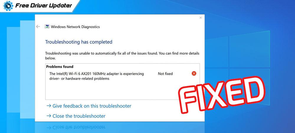 Intel Wi-Fi 6 AX201 Not Working on Windows 10, 8, 7 {FIXED}