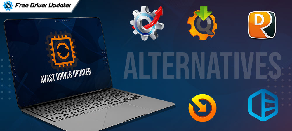 5 Best Free Avast Driver Updater Alternatives in 2021