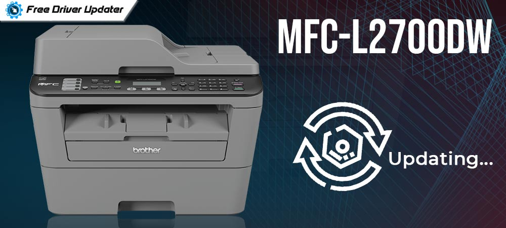 Brother MFC-L2700DW Printer Driver Download and Update Guide