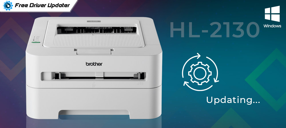 Brother HL-2130 Driver Download, Install and Update for Windows PC