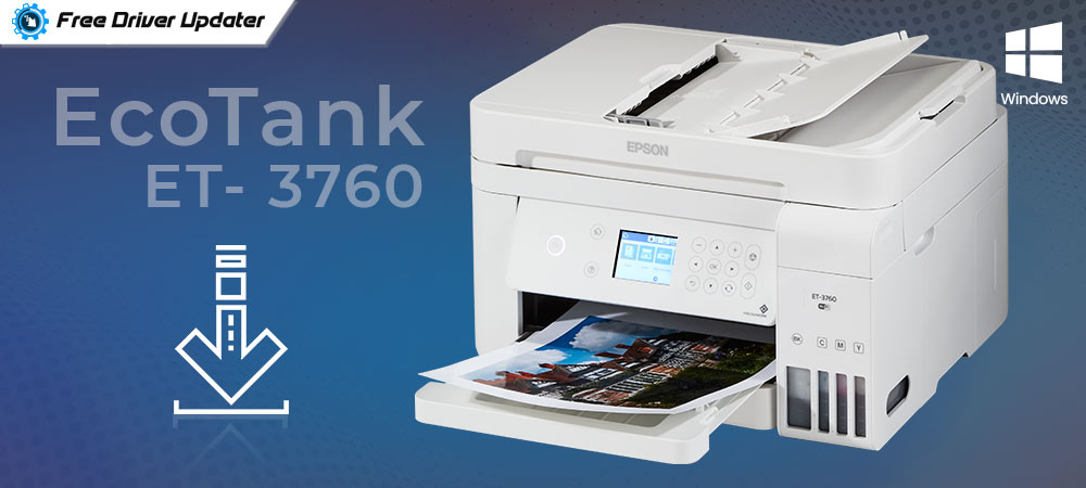 Epson EcoTank ET- 3760 Driver Download, Install and Update for Windows PC