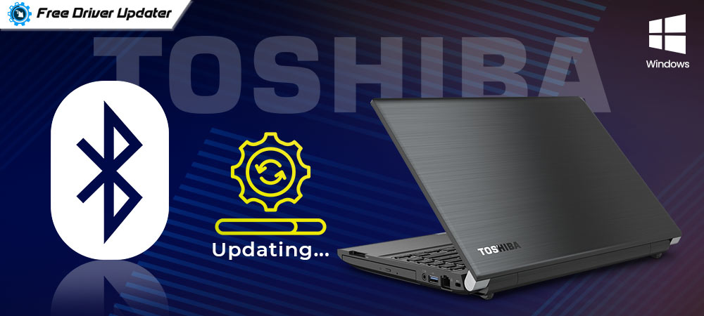 Toshiba Bluetooth Driver Download And Update For Windows PC